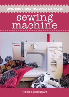 Understanding and Using A Sewing Machine, Paperback / softback Book