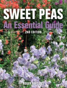 Sweet Peas : An Essential Guide - 2nd Edition, Paperback / softback Book