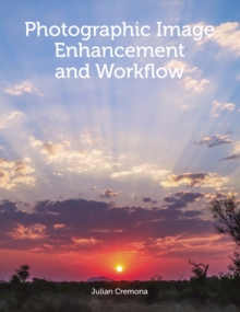 Photographic Image Enhancement and Workflow, Paperback / softback Book