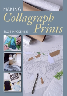 Making Collagraph Prints, Paperback / softback Book