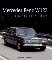 Mercedes-Benz W123 : The Complete Story, Hardback Book