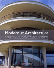 Modernist Architecture : International Concepts Come to Britain, Hardback Book
