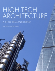 High Tech Architecture : A Style Reconsidered, Hardback Book