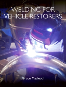 Welding for Vehicle Restorers, Paperback / softback Book