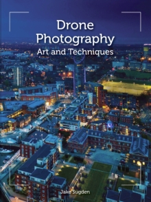 Drone Photography : Art and techniques, EPUB eBook