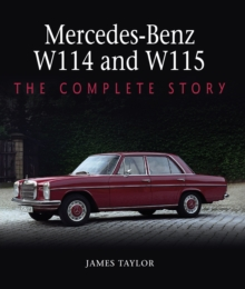 Mercedes-Benz W114 and W115 : The Complete Story, Hardback Book