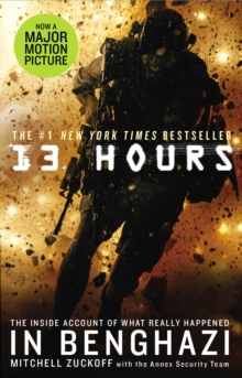 13 Hours : The explosive inside story of how six men fought off the Benghazi terror attack, Paperback / softback Book
