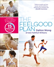 The Feelgood Plan : Happier, Healthier and Slimmer in 15 Minutes a Day, Paperback / softback Book