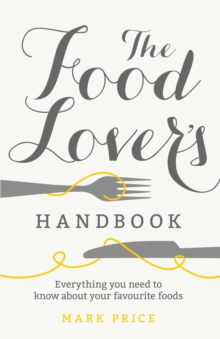 The Food Lover's Handbook, Paperback / softback Book