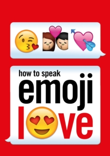 How to Speak Emoji Love, Paperback Book