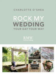 Rock My Wedding : Your Day Your Way, Hardback Book