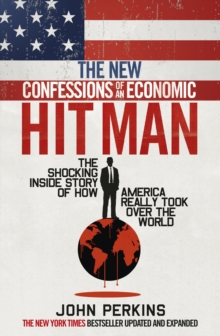 The New Confessions of an Economic Hit Man, Paperback Book