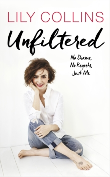 Unfiltered: No Shame, No Regrets, Just Me, Hardback Book