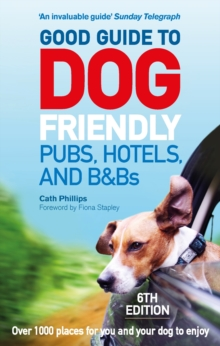 Good Guide to Dog Friendly Pubs, Hotels and B&Bs: 6th Edition, Paperback / softback Book
