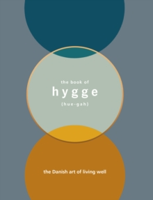 The Book of Hygge : The Danish Art of Living Well, Hardback Book
