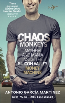 Chaos Monkeys : Inside the Silicon Valley Money Machine, Paperback / softback Book