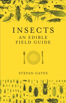 Insects : An Edible Field Guide, Hardback Book
