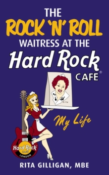 The Rock 'N' Roll Waitress at the Hard Rock Cafe, Hardback Book