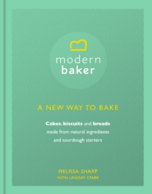Modern Baker: A New Way To Bake, Hardback Book