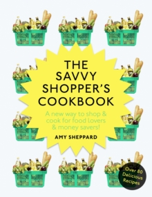 The Savvy Shopper's Cookbook, Paperback / softback Book