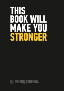 MindJournal : This Book Will Make You Stronger, Paperback Book