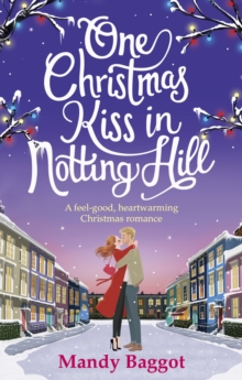 One Christmas Kiss in Notting Hill : A Feel-Good, Heartwarming Christmas Romance, Paperback Book