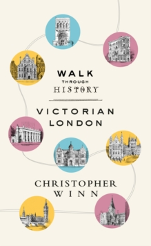 Walk Through History : Discover Victorian London, Hardback Book