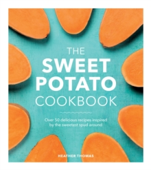 The Sweet Potato Cookbook, Hardback Book