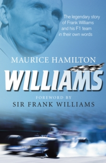 Williams : The legendary story of Frank Williams and his F1 team in their own words, Paperback Book