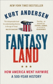 Fantasyland : How America Went Haywire: A 500-Year History, Paperback / softback Book