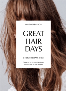 Great Hair Days : & How to Have Them, Hardback Book