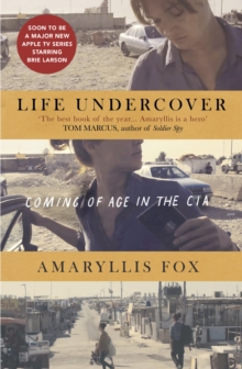 Life Undercover : Coming of Age in the CIA, Hardback Book