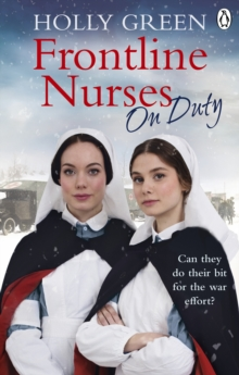 Frontline Nurses On Duty : A moving and emotional historical novel, Paperback / softback Book