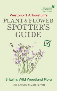 Westonbirt Arboretum's Plant and Flower Spotter's Guide, Paperback / softback Book