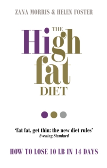The High Fat Diet : How to lose 10 lb in 14 days, Paperback / softback Book