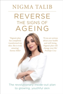 Reverse the Signs of Ageing : The revolutionary inside-out plan to glowing, youthful skin, Paperback / softback Book