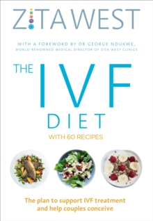 The IVF Diet : The plan to support IVF treatment and help couples conceive, Paperback / softback Book