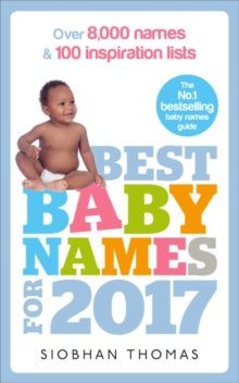 Best Baby Names for 2017 : Over 8,000 Names and 100 Inspiration Lists, Paperback Book