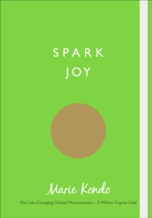 Spark Joy : An Illustrated Guide to the Japanese Art of Tidying, Paperback Book