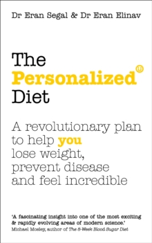 The Personalized Diet : The revolutionary plan to help you lose weight, prevent disease and feel incredible, Paperback Book