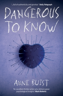 Dangerous to Know: A Psychological Thriller featuring Forensic Psychiatrist Natalie King, Paperback Book