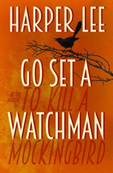 Go Set A Watchman, Hardback Book