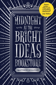 Midnight at the Bright Ideas Bookstore, Hardback Book