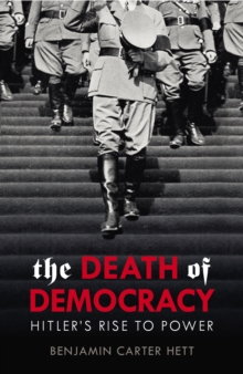 The Death of Democracy, Hardback Book