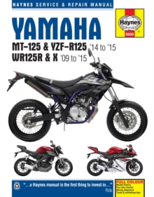 Yamaha MT 125, YZF R125 & WR125R Service and Repair Manual : 2009 - 2015, Paperback Book
