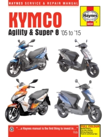 Kymco Agility and Super 8 Service and Repair Manual : 1995 to 2016, Paperback Book