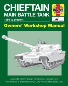 Chieftain Main Battle Tank Manual : 1966 to Present, Hardback Book