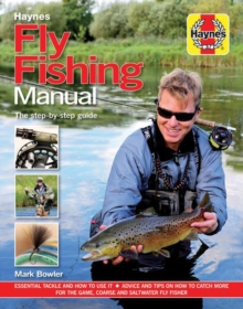 Fly Fishing Manual : The Step-by-Step Guide, Hardback Book