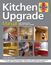 Kitchen Upgrade Manual : A complete step-by-step guide, Hardback Book