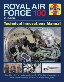Royal Air Force 100 Technical Innovations Manual, Hardback Book